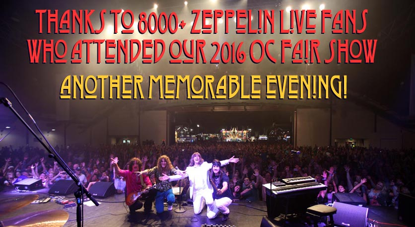 Thanks to 8000+ Zeppelin Live fans who attended our 2016 OC Fair show - another memorable evening
